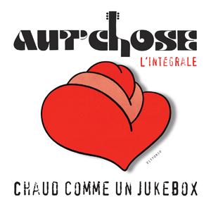 Chaud comme un jukebox - Aut'Chose