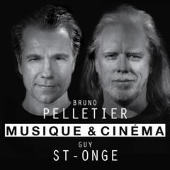 Musique & cinéma - Bruno Pelletier - Guy St-Onge