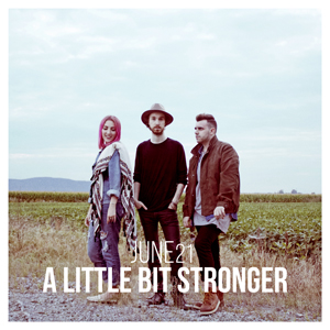 A Little Bit Stronger - JUNE21