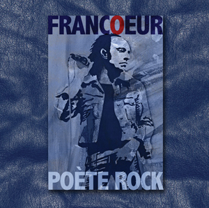 Francoeur poète rock - Lucien Francoeur