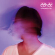 Ariane Moffatt - 22h22