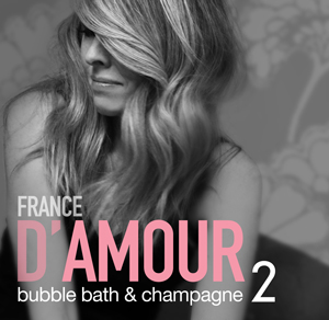 Bubble Bath & Champagne 2 - France D'Amour