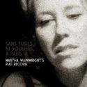 Sans fusils, ni souliers, à Paris (Martha Wainwright's Piaf Record (Live))