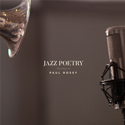 Jazz Poetry: The Music of Paul Rossy