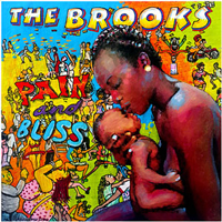 The Brooks - Pain and Bliss
