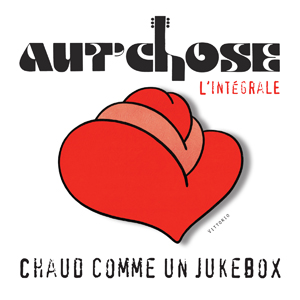 Chaud comme un jukebox - Aut'Chose