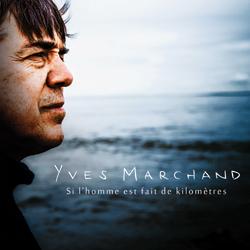 Yves Marchand - Si l'homme est fait de kilomètres