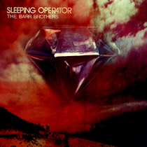 The Barr Brothers - Sleeping Operator