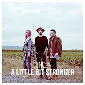 A Little Bit Stronger - JUNE21