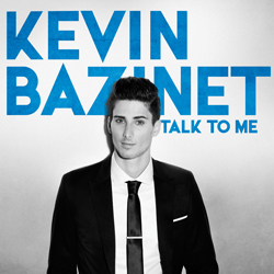 Kevin Bazinet - Talk To Me