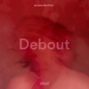 Ariane Moffatt - Debout