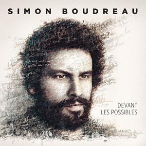 Devant les possibles - Simon Boudreau