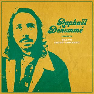 Raphaël Dénommé - Bayou Saint-Laurent