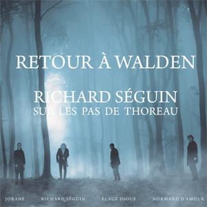 Retour à Walden - Richard Séguin sur les pas de Thoreau