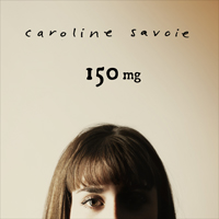 Caroline Savoie - 150 mg