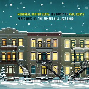 Paul Rossy - Montreal Winter Suite
