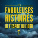 Les Fabuleuses Histoires de l'Esprit du Fjord