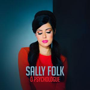Ô Psychologue - Sally Folk